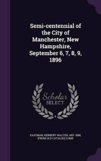 Semi-Centennial of the City of Manchester, New Hampshire, September 6, 7, 8, 9, 1896