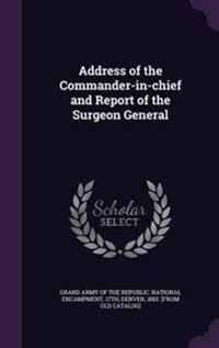 Address of the Commander-In-Chief and Report of the Surgeon General