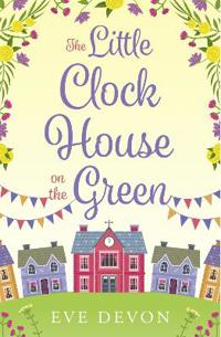 Little clock house on the green - a heartwarming cosy romance perfect for s