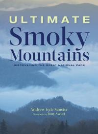 Ultimate Smoky Mountains: Discovering the Great National Park