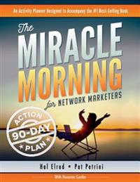 The Miracle Morning for Network Marketers 90-Day Action Planner