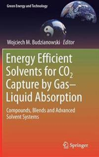 Energy Efficient Solvents for CO2 Capture by Gas-Liquid Absorption