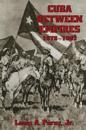 Cuba Between Empires 1878-1902