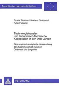 Technologietransfer Und Oekonomisch-Technische Kooperation in Den 90er Jahren: Eine Empirisch-Analytische Untersuchung Der Zusammenarbeit Zwischen Oes