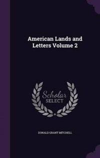 American Lands and Letters Volume 2