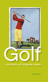 Golf  - de bästa och roligaste citaten