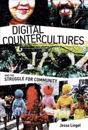 Digital Countercultures and the Struggle for Community