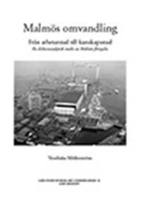Malmös omvandling från arbetarstad till kunskapsstad