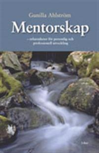 Mentorskap - erfarenheter för personlig och professionell utveckling
