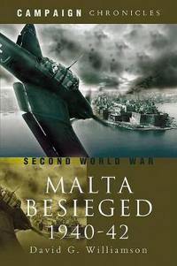The Siege of Malta 1940-1942