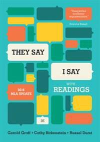 """They Say / I Say"": The Moves That Matter in Academic Writing, with 2016 MLA Update and Readings"