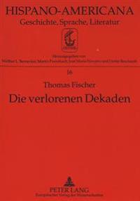 Die Verlorenen Dekaden: -Entwicklung Nach Aussen- Und Auslaendische Geschaefte in Kolumbien 1870-1914