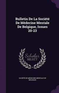 Bulletin de La Societe de Medecine Mentale de Belgique, Issues 20-23