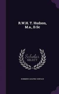 R.W.H. T. Hudson, M.A., D.SC
