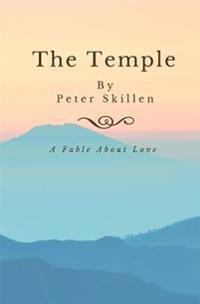 The Temple: A Fable about Love