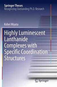Highly Luminescent Lanthanide Complexes with Specific Coordination Structures