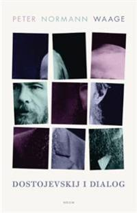 Dostojevskij i dialog - Peter Normann Waage   Ridgeroadrun.org