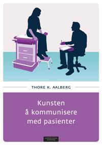Kunsten å kommunisere med pasienter - Thore K. Aalberg | Inprintwriters.org