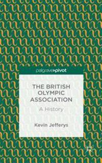 British Olympic Association: A History