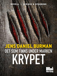 Det som finns under marken / Krypet