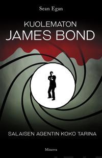Kuolematon James Bond - Salaisen agentin koko tarina