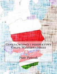 Geneza, Rozwoj I Perspektywy Grupy Wyszehradzkiej