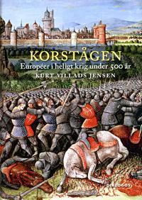 Korstågen : européer i heligt krig under 500 år