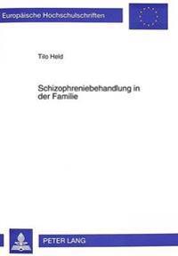Schizophreniebehandlung in Der Familie: Eine Kontrollierte Studie Zur Wirksamkeit Familiaerer Verhaltenstherapie Bei Der Rueckfallprophylaxe Schizophr