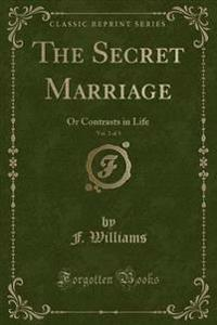 The Secret Marriage, Vol. 2 of 3