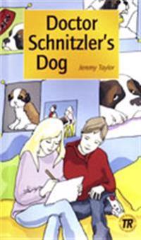 Teen Readers Doctor Schnitzler's Dog nivå 1 - Nivå 1 - 400 ord