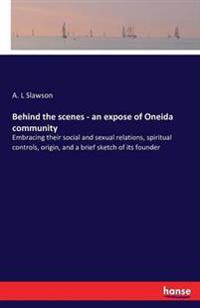 Behind the Scenes - An Expose of Oneida Community