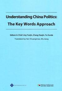 Understanding China Politics: The Key Words Approach