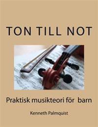 Ton till not: Praktisk musikteori for barn - Kenneth Palmquist pdf epub