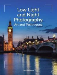 Low Light and Night Photography: Art and Techniques