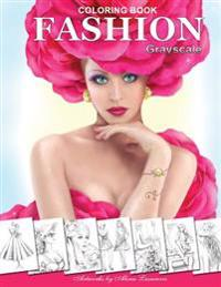Fashion Coloring Book. Grayscale: Coloring Book for Adults