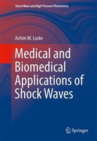 Medical and Biomedical Applications of Shock Waves