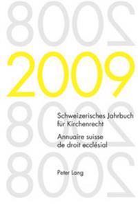 Schweizerisches Jahrbuch Fuer Kirchenrecht. Band 14 (2009)- Annuaire Suisse de Droit Ecclesial. Volume 14 (2009): Herausgegeben Im Auftrag Der Schweiz