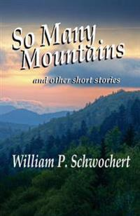 So Many Mountains: And Other Short Stories