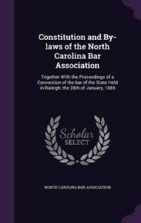 Constitution and By-Laws of the North Carolina Bar Association