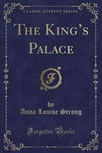 The King's Palace (Classic Reprint)