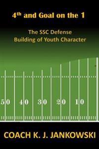 4th and Goal on the 1: The Ssc Defense - Building of Youth Character