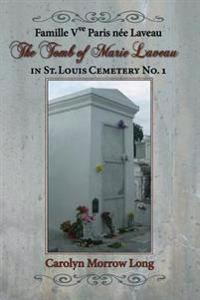 The Tomb of Marie Laveau: In St. Louis Cemetery No. 1