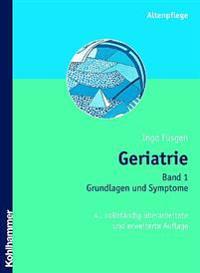 Geriatrie: Band 1: Grundlagen Und Symptome