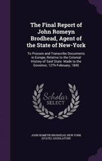 The Final Report of John Romeyn Brodhead, Agent of the State of New-York