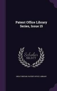 Patent Office Library Series, Issue 15