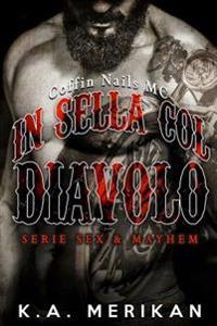 In Sella Col Diavolo - Coffin Nails MC (Gay Romance, Erotico)
