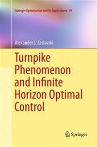 Turnpike Phenomenon and Infinite Horizon Optimal Control