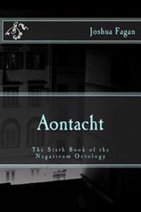 Aontacht: The Sixth Book of the Negativum Octology