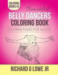 Beautiful Belly Dancers Coloring Book: Coloring Pages for Adults