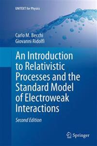 An Introduction to Relativistic Processes and the Standard Model of Electroweak Interactions